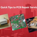 Quick Tips to PCB Repair Service