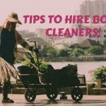 TIPS TO HIRE BOND CLEANERS!