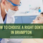 How to Choose a Right Dentist in Brampton