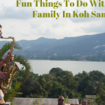 Top 5 Fun Things To Do With Your Family In Koh Samui, Thailand