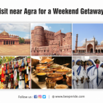 BEST PLACES TO VISIT NEAR AGRA FOR A WEEKEND GETAWAY