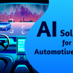 Artificial Intelligence (AI) solutions for Automotive Industry