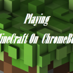 How Can You Play Minecraft on a Chromebook ?