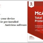 How to prepare your device for pre-installed antivirus software?