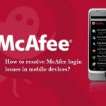 How to resolve McAfee login issues in mobile devices?