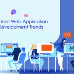 Latest Web Application Development Trends