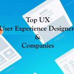 Top UX User Experience Designers & Development Companies.