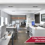 5 Key Considerations For Your Next Office Interior Design Project