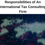 Responsibilities of An International Tax Consulting Firm