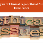 Analysis of Clinical Legal ethical Nursing Issue Paper