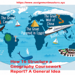 How To Structure a Geography Coursework Report? A General Idea