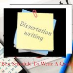 What Is The Best Schedule To Write A Quality Dissertation?