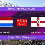 Netherlands vs Northern Ireland Live Stream