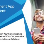 entertainment app development Company  – Entertainment Mobile App