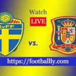 Sweden vs Spain live stream and mach Preview : Euro Qualifier