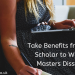 Take Benefits From Google Scholar To Write Your Masters Dissertation