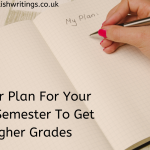 Better Plan For Your Next Semester To Get Higher Grades