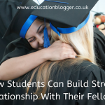 How Students Can Build Strong Relationship With Their Fellows