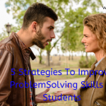 5 Strategies To Improve Problem Solving Skills In Students