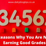 Reasons Why You Are Not Earning Good Grades