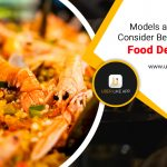 Models and Features to Consider Before Developing a Food Delivery App