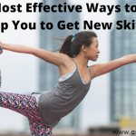 5 Most Effective Ways to Help You to Get New Skills