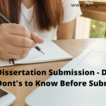 DISSERTATION SUBMISSION – DO'S AND DONT'S TO KNOW BEFORE SUBMISSION