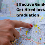 Effective Guidelines to Get Hired Instantly After Graduation