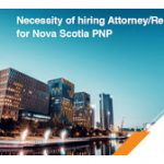 Why hiring an immigration attorney/representative is necessary for Nova Scotia PNP!