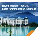 How to Improve Your CRS Score for Immigration to Canada