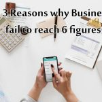 Top 3 Reasons businesses don't reach 6 figures