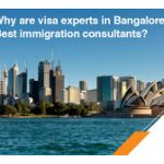Why are visa experts in Bangalore the best immigration consultants?