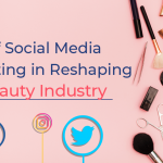 Role of Social Media Marketing in Reshaping the beauty industry – GeeksChip