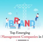 Top 10 Emerging Brand management companies in India | Writersevoke