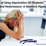 Impacts of Sleep Deprivation On Students' Health And Performance