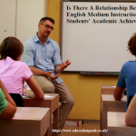 Is There A Relationship Between English Medium Instruction And Students' Academic Achievement
