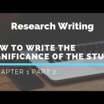 A Guide to Writing Significance of The Study For a Dissertation with an Example