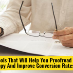 Top Tools That Will Help You Proofread Your Copy And Improve Conversion Rates