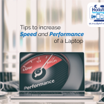 Tips to Increase Speed and Performance of Your Laptop or PC