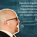 Transform Together Scholarships For International And European Union (Non-UK) Students-2020