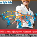 How website designing companies play out its capacities?