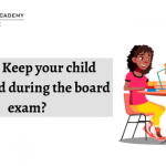 How to Keep your child motivated during the board exam?