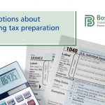 Misconceptions about outsourcing tax preparation services | Boston Financial Advisory Group
