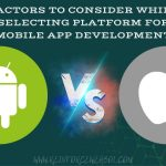 Factors To Consider While Choosing Right Mobile Development Platform