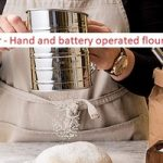 Hand and battery operated flour sifters