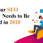 How Your SEO Strategy Needs to Be Changed in 2020