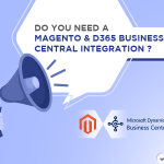 Do you need a Magento and Business Central Integration