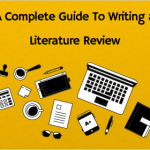 A Complete Guide To Writing a Literature Review