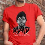 ADHD Joyner Lucas T Shirts