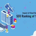 How Cloud Hosting is Making Positive Impact on SEO